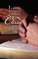 I Can Do All Things Through Christ (Philippians 4:13) Bulletins, 100