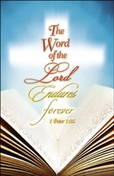 The Word of the Lord Endures Forever (1 Peter 1:25, NIV) Bulletins, 100