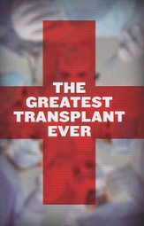 The Greatest Transplant Ever, Pack of 25 Tracts