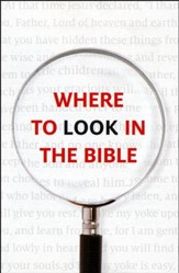 Where to Look in the Bible, Pack of 25 Tracts