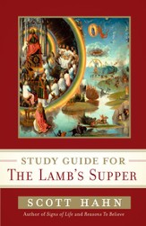 Scott Hahn's Study Guide for The Lamb' s Supper - eBook