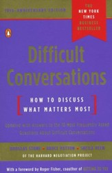 Difficult Conversations 10th Anniversary Ed: How to Discuss What Matters Most - Slightly Imperfect