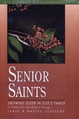 Senior Saints: Growing Older in God's Family - eBook