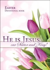 He Is Jesus (Luke 24:34) Easter Devotional Booklet