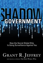Shadow Government: How the Secret Global Elite Is Using Surveillance Against You - eBook