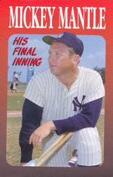 Mickey Mantle: His Final Inning, 25 Tracts