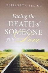 Facing the Death of Someone You Love, 25 Tracts
