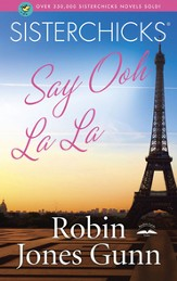 Sisterchicks Say Ooh La La! - eBook Sisterchicks Series #5