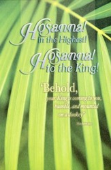 Hosanna in the Highest! (Matthew 21:5, ESV) Bulletins, 100