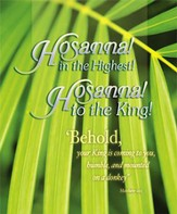 Hosanna in the Highest! (Matthew 21:5, ESV) Large Bulletins, 100