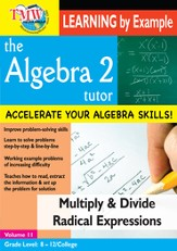 Algebra 2 Tutor: Multiply/Divide Radical Expressions DVD