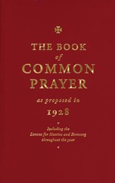 The Book of Common Prayer: As Proposed in 1928