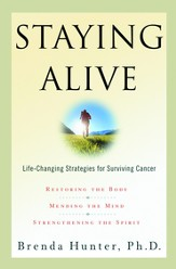 Staying Alive: Life-Changing Strategies for Surviving Cancer - eBook