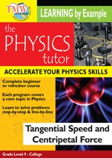 Physics Tutor: Tangental Speed and Centripetal Force DVD
