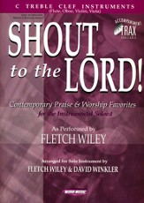Shout to the Lord! Contemporary Praise & Worship Favorites (C Treble) Folio