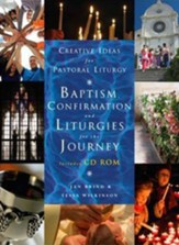 Creative Pastoral Liturgies: Baptism, Confirmation and Liturgies for the Journey