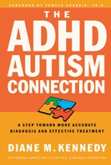 The ADHD-Autism Connection: A Step Toward More Accurate Diagnoses and Effective Treatments - eBook