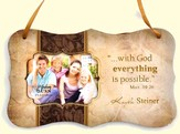 Personalized, With God Everything Is Possible, Hanging Photo Plaque, Tan