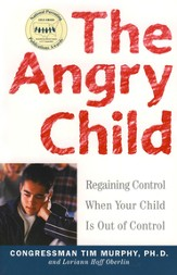 The Angry Child: Regaining Control When Your Child Is Out of Control - eBook