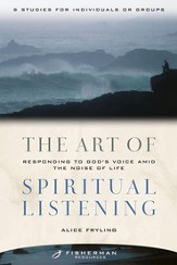 The Art of Spiritual Listening: Responding to God's Voice Amid the Noise of Life - eBook
