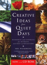 Creative Ideas For Quiet Days With Cd-Rom: Resources and Liturgies for Retreat Groups