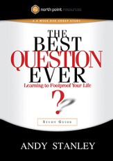 The Best Question Ever Study Guide: A Revolutionary Way to Make Decisions - eBook