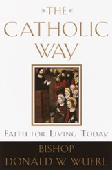 The Catholic Way: Faith for Living Today - eBook