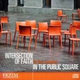 Intersection of Faith in the Public Square - CD