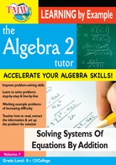 Algebra 2 Tutor: Solving Systems Of Equations By Addition DVD