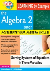 Algebra 2 Tutor: Solving Systems Of Equations In Three Variables DVD