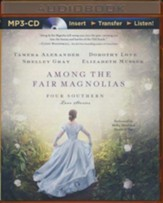 Among the Fair Magnolias: Four Southern Love Stories - unabridged audio book on MP3-CD