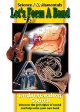 Science Fundamentals: Let's Form A Band - Understanding Sound DVD