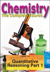 Chemistry - The Complete Course: Quantitative Reasoning in Life and Chemistry DVD (Part I)