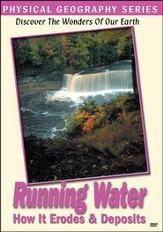 Physical Geography: Running Water-How It Erodes & Deposits DVD