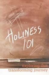 Holiness 101: Exploring This Transforming Journey