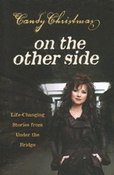 On the Other Side: Life-Changing Stories from Under the Bridge