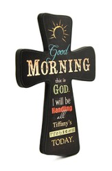 Personalized, Good Morning, God Will Be Handling All Problems Today, Black Cross Small
