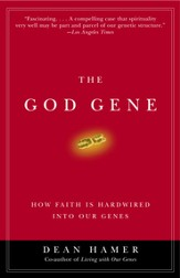 The God Gene: How Faith Is Hardwired into Our Genes - eBook