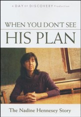 When You Don't See His Plan: The Nadine Hennesey Story - DVD