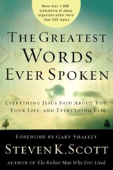 The Greatest Words Ever Spoken: Everything Jesus Said About You, Your Life, and Everything Else - eBook
