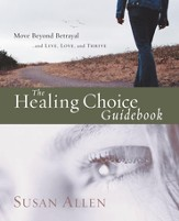 The Healing Choice Guidebook: Move Beyond Betrayal - eBook
