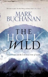 The Holy Wild: Trusting in the Character of God - eBook