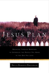 The Jesus Plan: Breaking Through Barriers to Introduce the People You Know to the God You Love - eBook