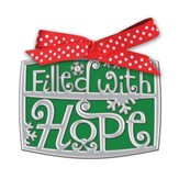 Filled With Hope Word Ornament