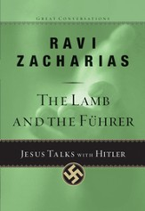 The Lamb and the Fuhrer: Jesus Talks with Hitler - eBook