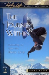 The Journey Within, The Holy Life Series