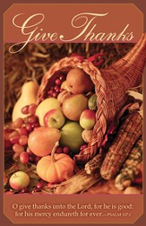 Give Thanks Unto the Lord (Psalm 107:1) Thanksgiving Bulletins, 100