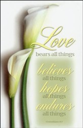 Love Bears All Things, Believes All Things, Hopes All Things, Endures All Things (1 Corinthians 13:7) Bulletins, 100