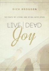 Live|Dead Joy: 365 Days of Living and Dying with Jesus