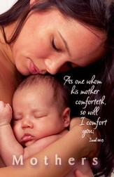 As One Whom His Mother Comforteth, So Will I Comfort You (Isaiah 66:13) Bulletins, 100